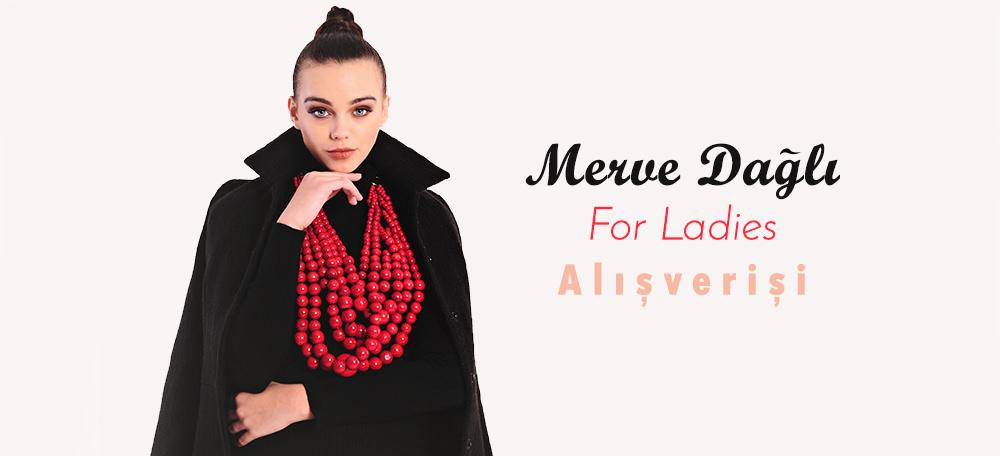 Merve Dağlı For Ladies Alışverişi